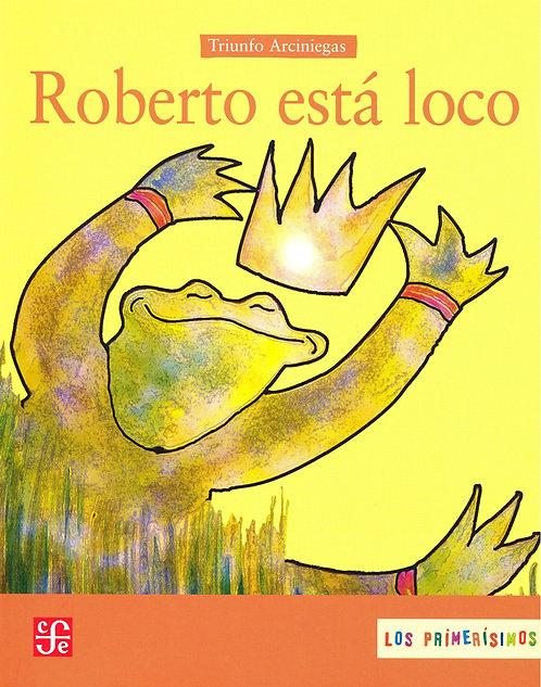 Roberto está loco / Triunfo Arciniegas