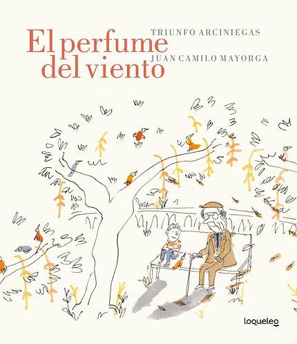 El perfume del viento / Triunfo Arciniegas y Juan Camilo Mayorga