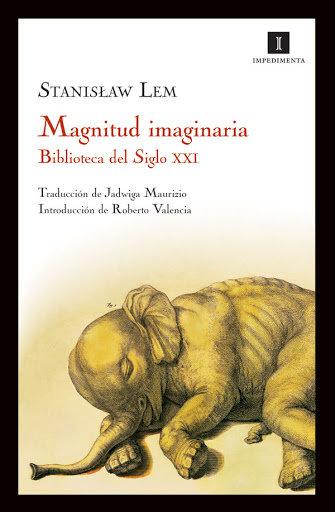 Magnitud imaginaria Biblioteca del Siglo XXI / Stanisław Lem