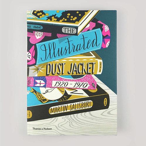The Illustrated Dust Jacket, 1920-1970 / Martin Salisbury