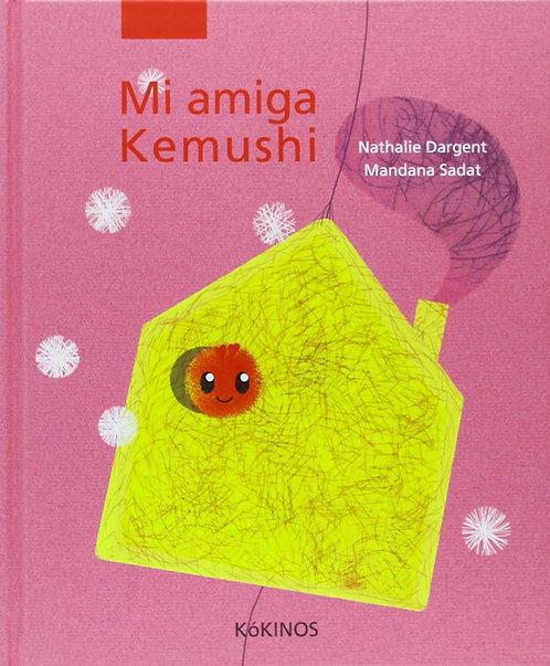 Mi amiga Kemushi / Nathalie Dargent y Mandana Sadat