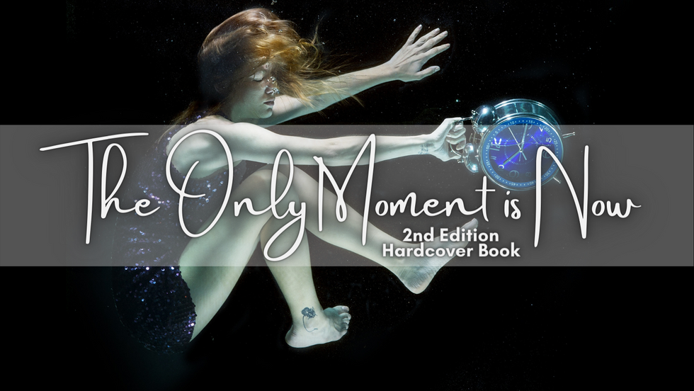 The Only Moment is Now (2nd Edition ~ Hardcover)