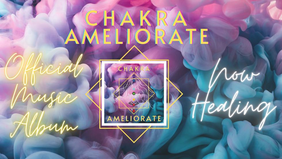 Chakra Ameliorate Music Album