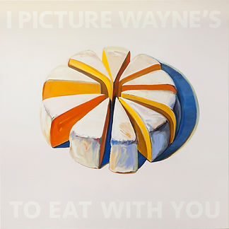 21 ID#P.19.02 I Paint Wayne's Cheese To