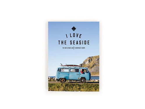 I Love The Seaside Surf Travel Guide to Northwest Europe