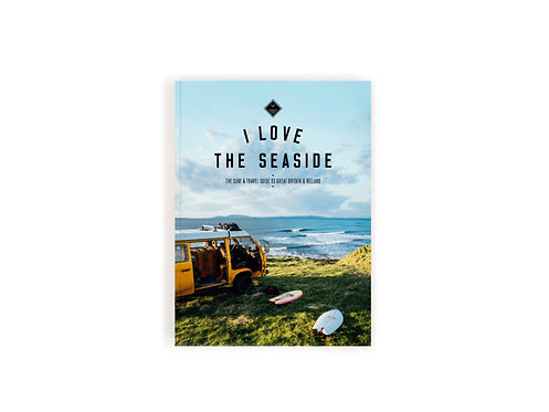 I Love The Seaside Surf Travel Guide to Great Britain & Ireland