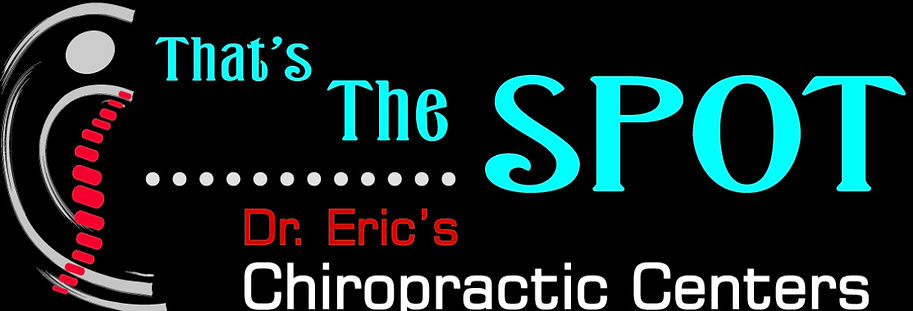 That's The Spot, Dr. Eric's Chiropractic Center