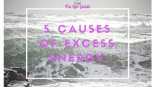 5 Causes of Excess Energy