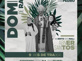 Domingo de Ramos 2019! Celebração com Dom Pedro!