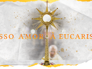 Nosso amor à Eucaristia