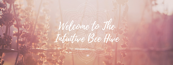 Welcome to The Intuitive Bee Hive.png