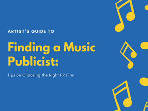 An Artist's Guide to Finding a Music Publicist: Tips on Choosing the Right PR Firm