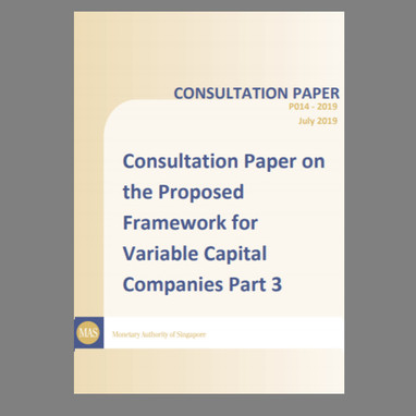 "Consultation Paper on the Proposed Framework for Variable Capital Companies (""VCC"") Part 3"