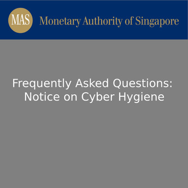 FAQs on the Notice on Cyber Hygiene