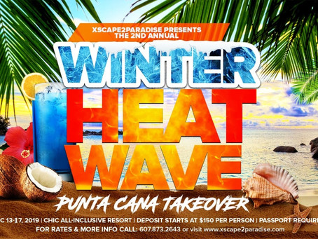Join Xscape2Paradise for our 2nd Annual Winter Heat Wave: Punta Cana Takeover!