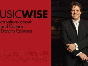 "Conductor Donato Cabrera Announces ""MusicWise,"" and ""The Music Plays On"" Online"