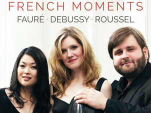 """June 1: Neave Trio releases second album """"French Moments"""" on Chandos Records with music by"""