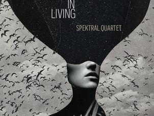 Spektral Quartet Announces New Double-Album Experiments in Living