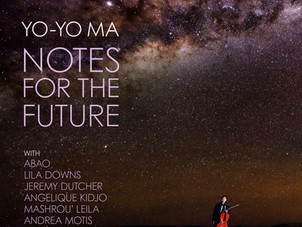 Yo-Yo Ma Joins Artists from Five Continents on New Album - Notes for the Future - on Sony Classical
