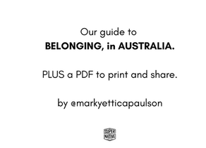 Mark's guide to Belonging in Australia.