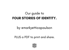 Our guide to Four Stories of Identity.