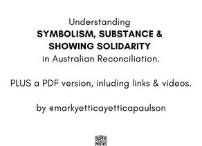 Mark's 2 minute guide to understanding Symbolism, Substance & Showing Solidarity in Australia.