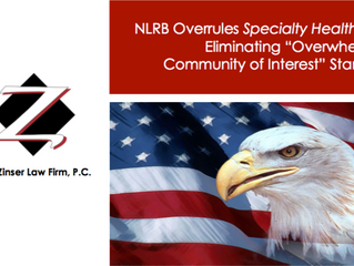 """NLRB Overrules Specialty Healthcare, Eliminating """"Overwhelming Community of Interest"""" Stan"""