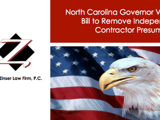 North Carolina Governor Vetoes Bill to Remove Independent Contractor Presumption