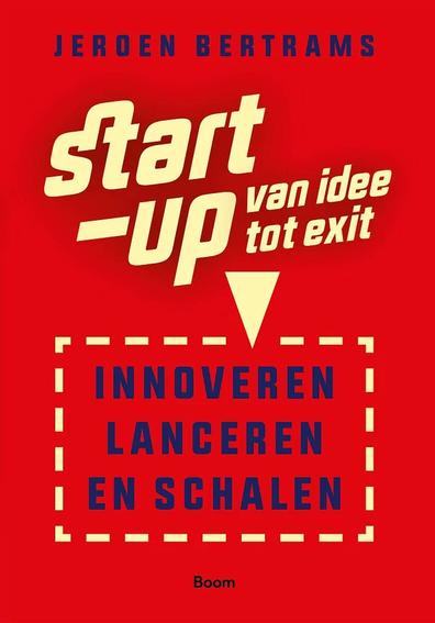 """Voor iedereen die een bedrijf wil beginnen: """"Start-up: van idee tot exit"""" van Jeroen Bertrams"""