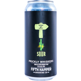 Fifth Hammer- Prickly Whiskers.  Sour Ale