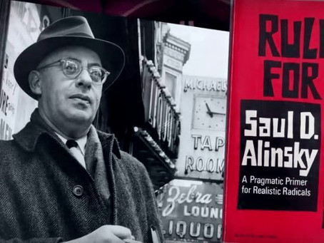 Saul Alinsky & his Rules for Radicals: the source of everything evil in politics and society today