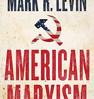 EA Alert: Mark Levin releases his latest best-seller 'American Marxism'