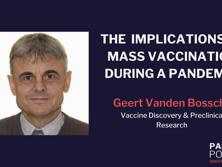 "Dr. Geert Vanden Bossche: ""mRNA Mass Vaccination is a Blunder of Unprecedented Scale"""