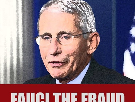 Fauci Owns Covid & the Gain-of-Function Crime Against Humanity (Video Montage)