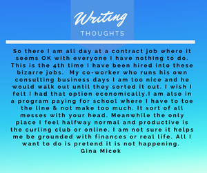 This is a short story by Gina Micek who jotted down some thoughts while working