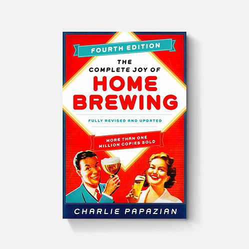 The Complete Joy of Home Brewing (Fourth Edition)