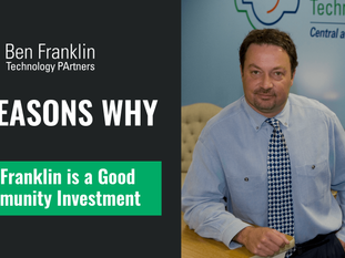 Four Reasons Why:  Ben Franklin is a Good Community Investment
