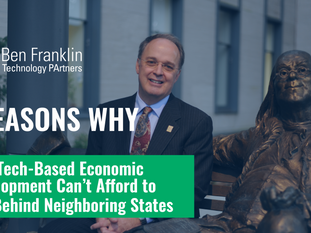 Four Reasons Why: Pennsylvania Cannot Afford to Have Its Tech-Based Economic Development Fall Behind