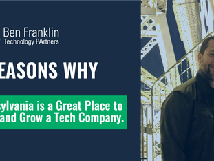 Four Reasons Why: Pennsylvania is a Great Place to Start and Grow a Tech Company