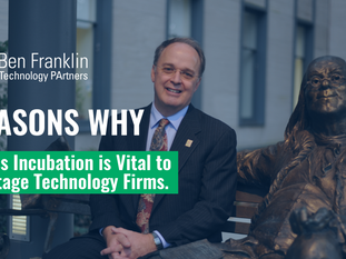 Four Reasons Why:  Business Incubation is Vital to Early-Stage Technology Firms.