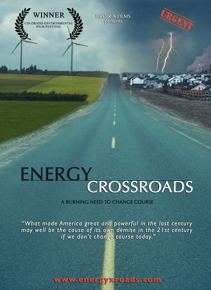 Energy Crossroads - Won best documentary at the Colorado Environmental Film Festival, purchased by over 1000 schools and universities in North America.