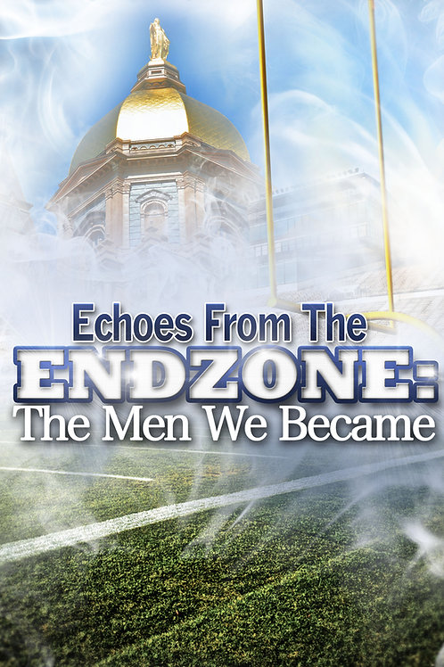 Echoes From the End Zone: The Men We Became
