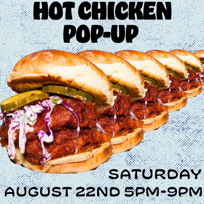 Hot Chicken Pop up This Saturday 8/22