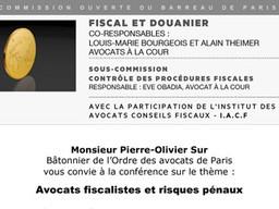 Commission ouverte fiscal et douanier : Avocats fiscalistes et risques pénaux, Maison du Barreau