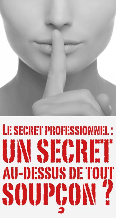 Le secret professionnel : un secret au-dessus de tout soupçon ? Château de Goutelas