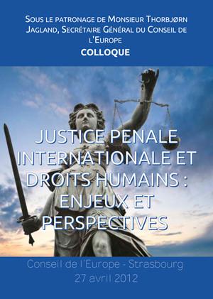 """Intervention au colloque """"Justice pénale internationale et Droits Humains : Enjeux et perspecti"""