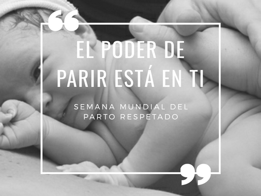 Semana mundial del parto y el nacimiento respetados