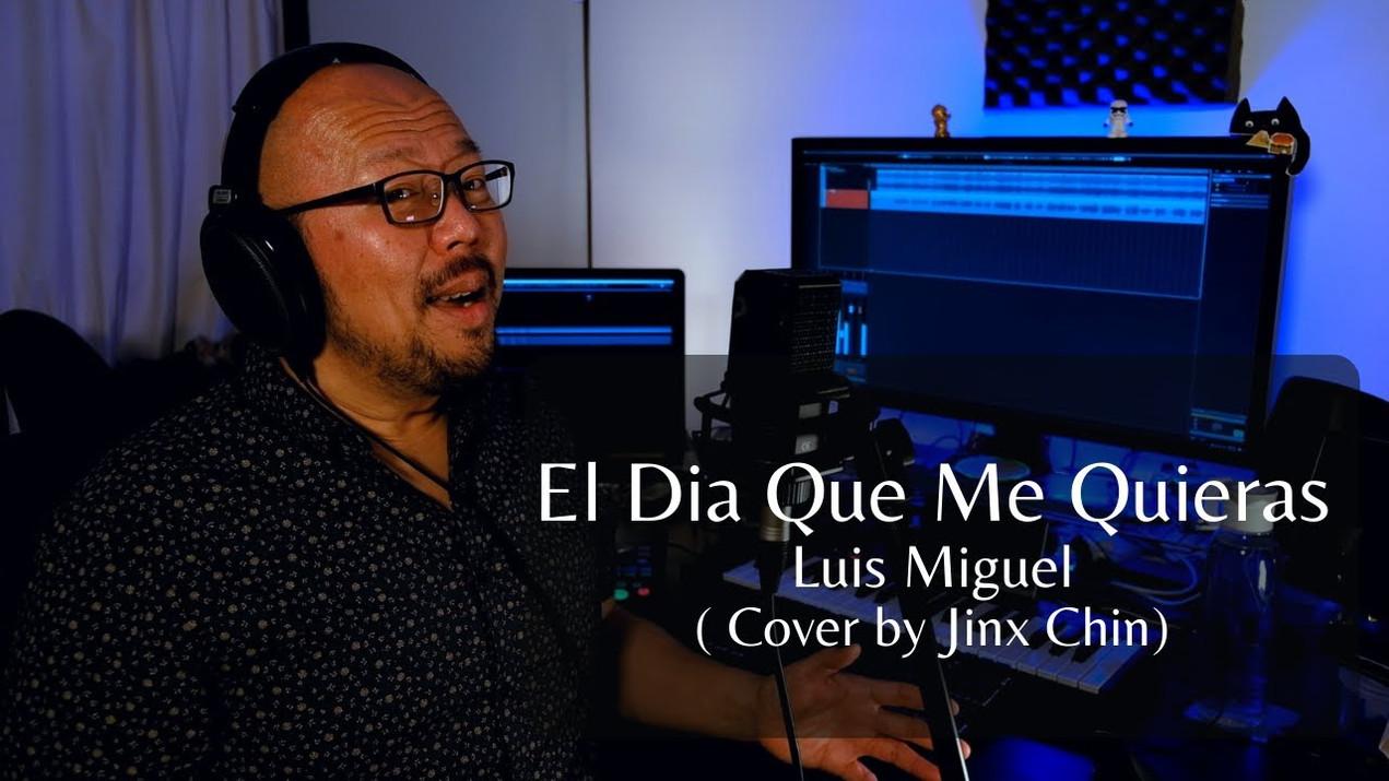 El Dia Que Me Quieras (Luis Miguel) - Cover by Jinx Chin
