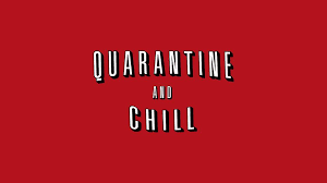 Oh nothing much, just Quarantining!