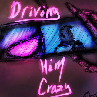 DAY 15- 'DRIVING HIM CRAZY'
